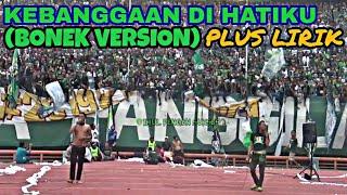 Kebanggaan Di Hatiku (Bonek Version) Live Chant Bonek Plus Lirik