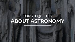 Top 20 Quotes about Astronomy | Daily Quotes | Beautiful Quotes | Inspirational Quotes