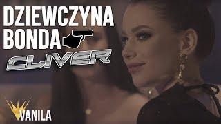 Cliver - Dziewczyna Bonda (Oficjalny teledysk) NOWOŚĆ 2018