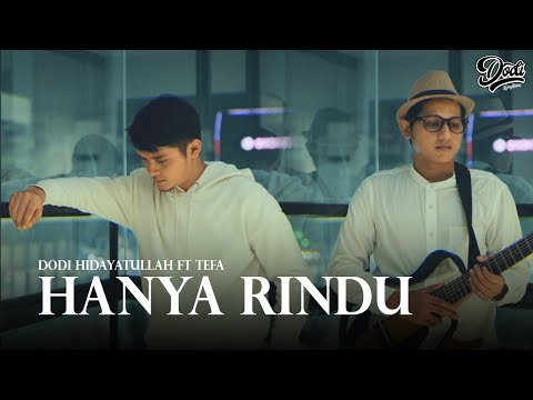 Andmesh - Hanya Rindu Cover By Dodi Hidayatullah Ft. Tefa