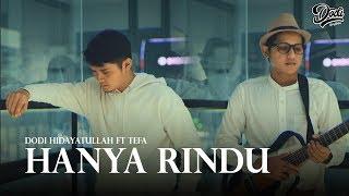 Andmesh   Hanya Rindu Cover By Dodi Hidayatullah Ft. Tefa