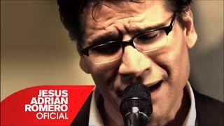 Musica de adoracion Jesus Adrian Romero