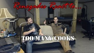Renegades React to... Too Many Cooks