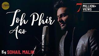 Toh Phir Aao | cover by Sohail Malik | Sing Dil Se | Awarapan