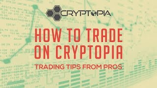 Cryptopia Exchange - Tips the Pros Use - How to Trade on Cryptopia -  cryptopia.co.nz