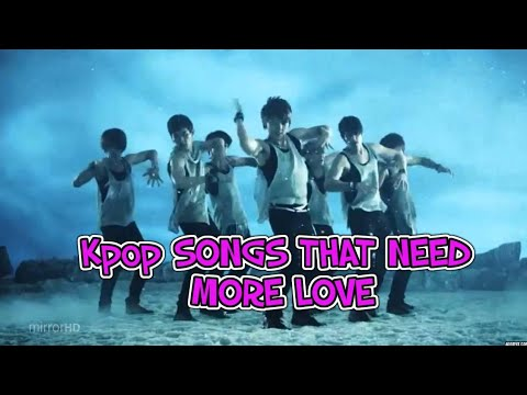 KPOP SONGS THAT NEED MORE LOVE