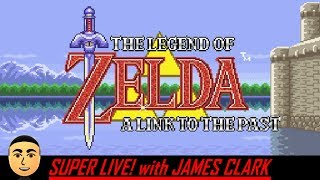The Legend of Zelda: A Link to the Past - FINAL | Super Live! with James Clark