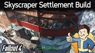 Fallout 4 Skyscraper build