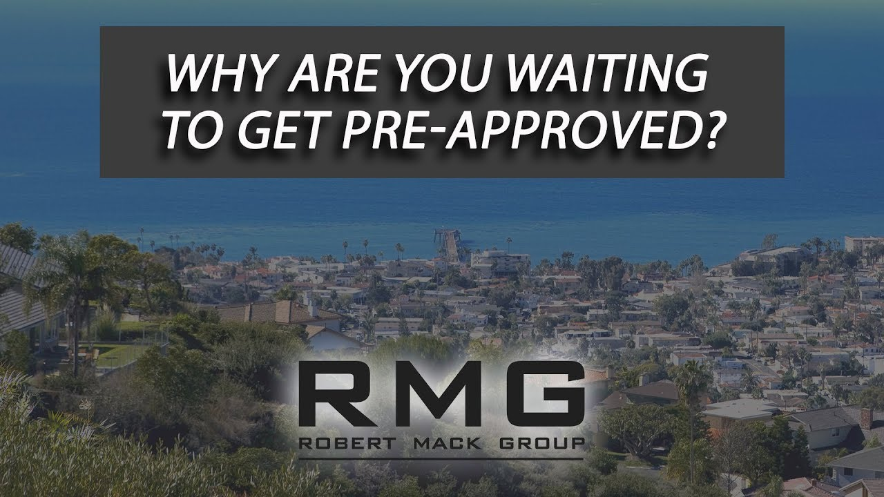 Why Are You Waiting to Get Pre-Approved?