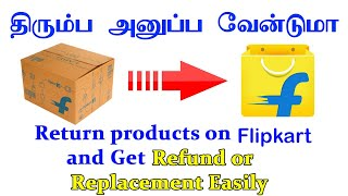 How to Return Products on Flipkart and Get Refund or Replacement Easily