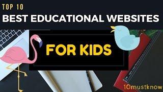 10 BEST EDUCATIONAL WEBSITES FOR KIDS.