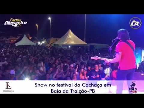 CARLOS ALEXANDRE JR | SHOW EM BAIA DA TRAIÇÃO PB