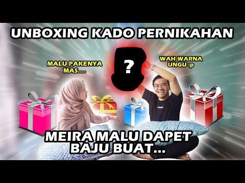 UNBOXING KADO NIKAH Part 2 | MEIRA MALU DAPET BAJU BUAT... :p