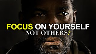 FOCUS ON YOURSELF NOT OTHERS - Must Hear *powerful* Inspirational Speech