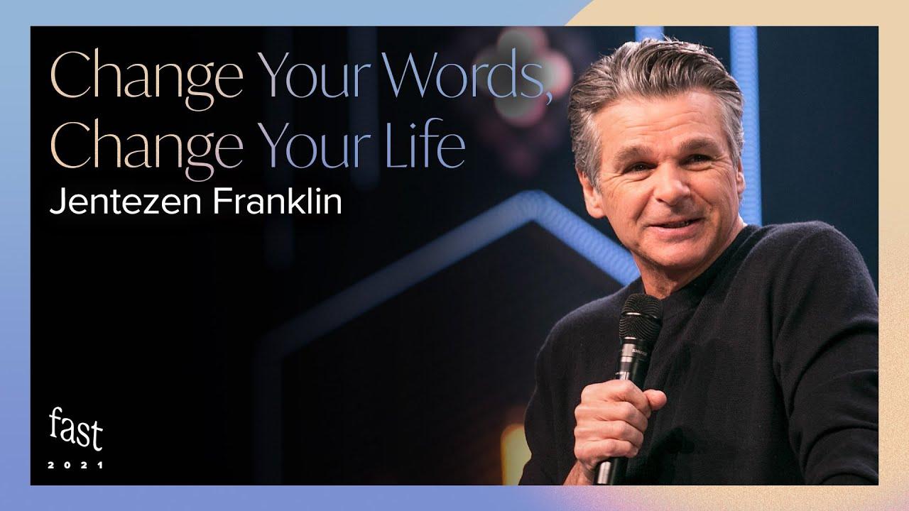 Change Your Words, Change Your Life  by  Pastor Jentezen Franklin