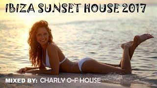 Ibiza House Session   Fine House Music & House Groove 2017   Ibiza Sunset 2017 Tracklist