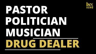 Pastor, Politician, Musician, and Drug Dealer || Celebrity Worship || INKNEWS