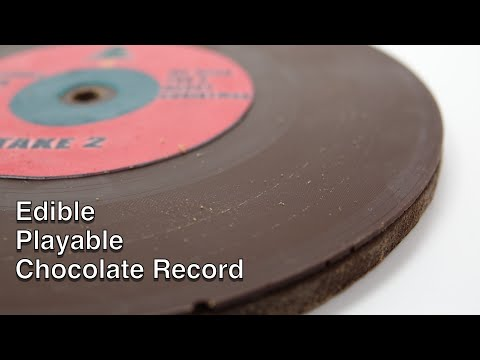 What Does a Record Made of Chocolate Sound Like?