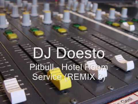 DJ Doesto - Pitbull - Hotel Room Service - REMIX 3 Mp3