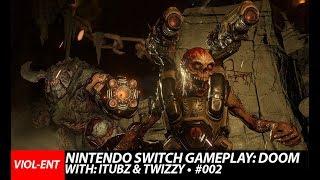 VIOL-ENT Gaming • Gameplay: DooM Nintendo Switch Multiplayer// With: DJ iTubz & Twizzy #002