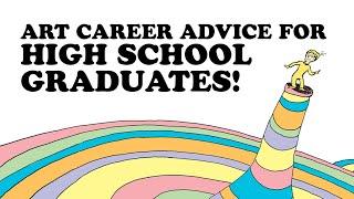 Art Career Advice For High School Graduates