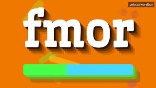 HOW PRONOUNCE FMOR! (BEST QUALITY VOICES)