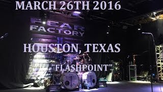 "Fear Factory Live 3/26/2016 ""Flash point"""