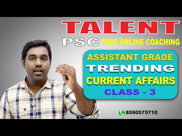 KERALA PSC | ASSISTANT GRADE | Secretariat Assistant | TRENDING CURRENT AFFAIRS-CLASS 3