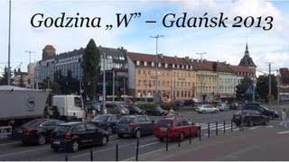 preview picture of video 'Godzina W - Gdańsk 2013'