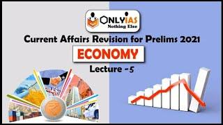 Economy | Lecture 5 | Prelims Revision 2021 | January 2021 | #UPSC| #CSE| #IAS