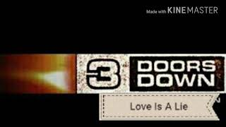 3 Doors Down-Love Is A Lie ( Áudio) (HD)