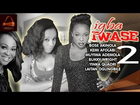 Igba Iwase 2 - Yoruba 2015 Latest Movie.