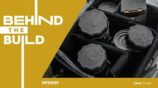 DEFENDER Lens Cover: Behind The Build
