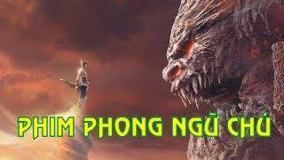 Phim: PHONG NGỮ CHÚ - thần thoại trung quốc 2019