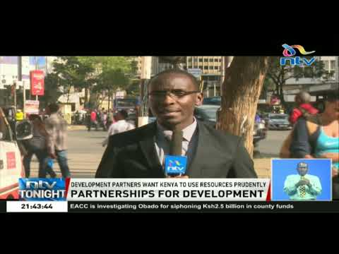Kenya's development partners want the country to use resources prudently
