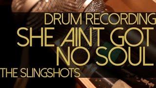 """Drum """"vintage"""" recording - She Ain't Got No Soul"""