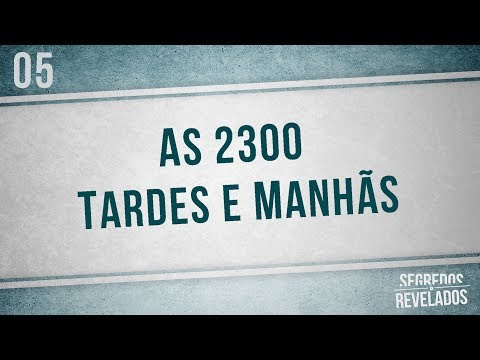 As 2300 Tardes e Manhãs | Segredos Revelados | Romar Machado