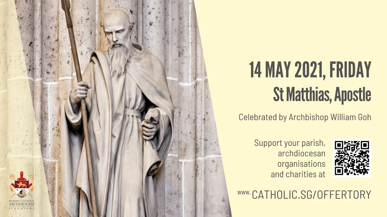 Catholic Singapore Mass 14 May 2021 Today Online - Friday, Saint Matthias, Apostle 2021