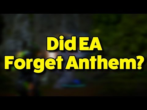 Did EA Forget About Anthem?