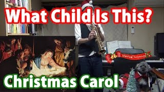 """What Child Is This?"" (Christmas Carol) on Sax Quartet"