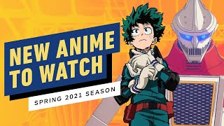 New Anime to Watch (Spring Season 2021) by IGN
