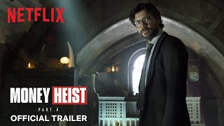 Money Heist: Part 4   Official Trailer   Netflix