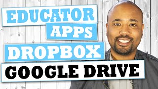Educations Apps - Dropbox and Google Drive