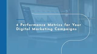 [Video] 4 Performance Metrics for Your Digital Marketing Campaigns