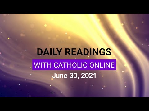 Daily Reading for Wednesday, June 30th, 2021 HD