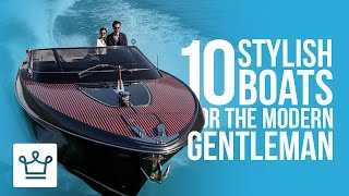 10 Stylish Boats For The Modern Single Man