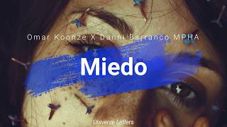 Omar Koonze X Dani Barranco MPHA - Miedo. | Letra. |