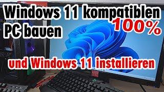 Windows 11 kompatiblen PC bauen - ganz leicht - und Windows 11 installieren