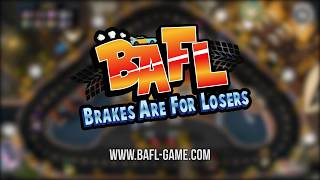 VideoImage1 BAFL - Brakes Are For Losers