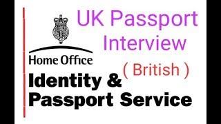 British Passport interview |  UK Passport interview, UK Passport